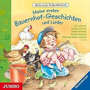 Meine ersten Bauernhof - Geschichten und Lieder (Meine erste Kinderbibliothek) Hörbuch