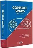 Console Wars. Sega Nintendo y la batalla que definió una generación