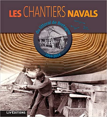Livres gratuits en ligne Les chantiers navals du littoral de Bretagne Atlantique (1914-2014) pdf ebook