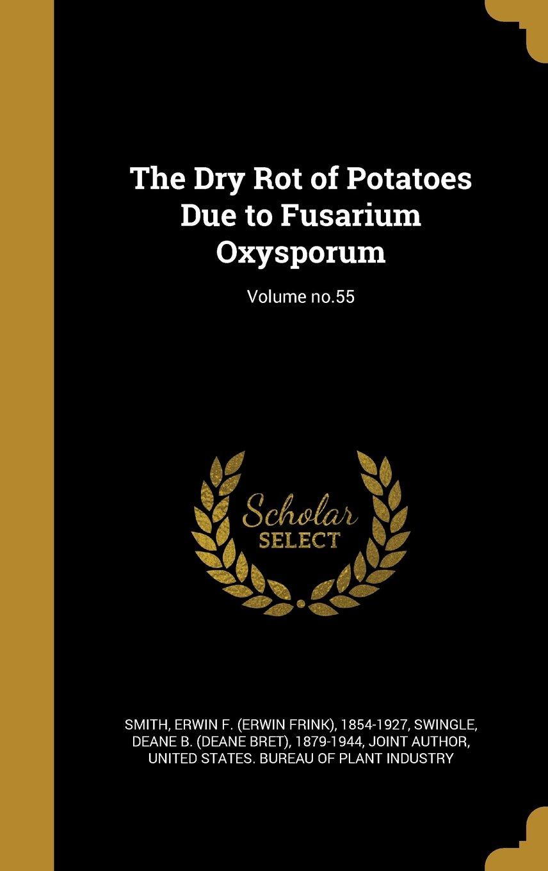 The Dry Rot of Potatoes Due to Fusarium Oxysporum; Volume no.55 pdf epub