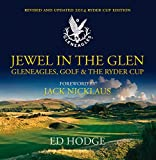 Jewel in the Glen: Gleneagles, Golf and the Ryder Cup: New Edition (2014)