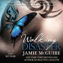 Walking Disaster: Disaster, Book 2 | Livre audio Auteur(s) : Jamie McGuire Narrateur(s) : Dan Bittner