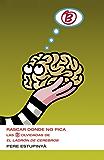 Rascar donde no pica (Colección Endebate): Las B olvidadas de El ladrón de cerebros
