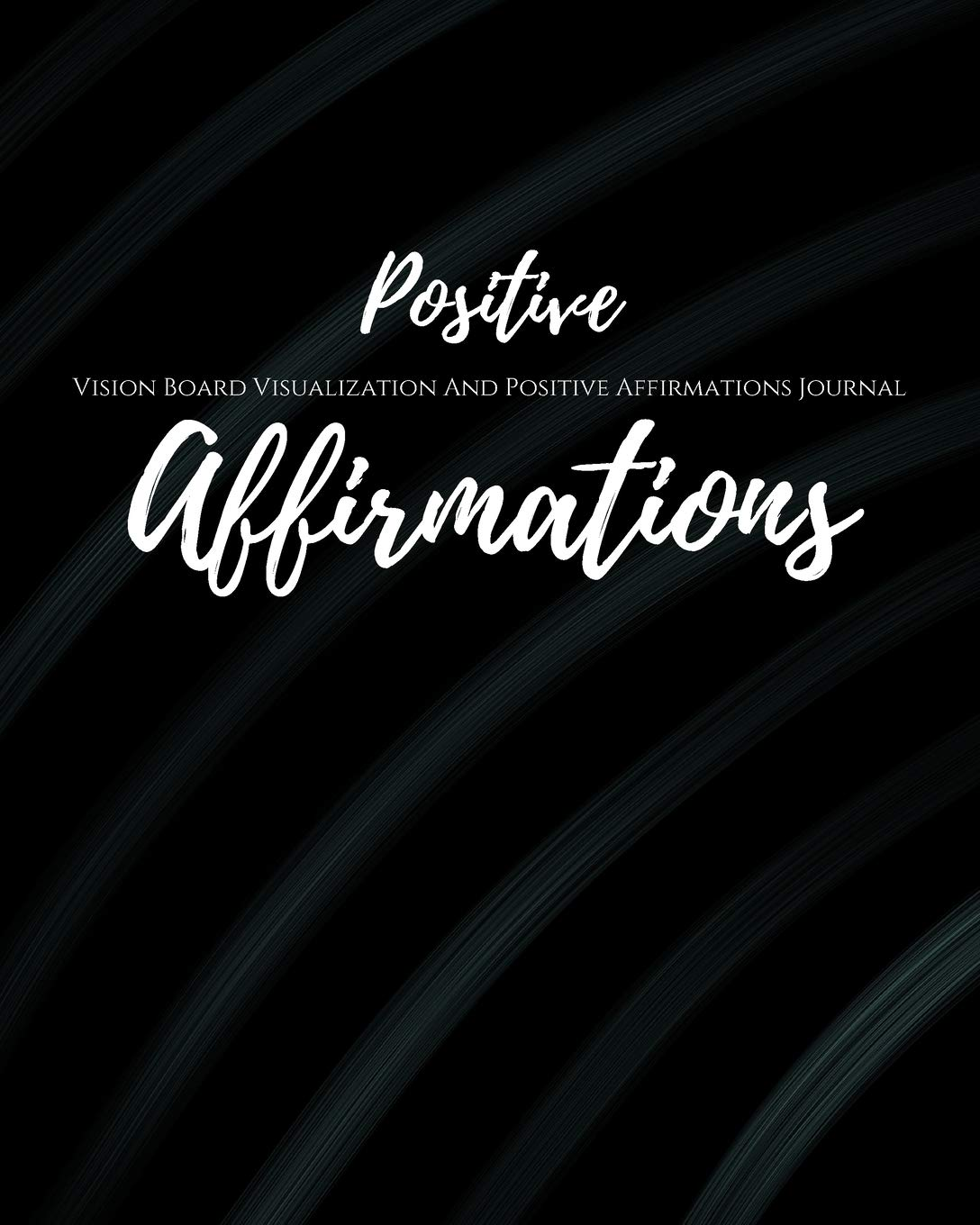 Positive Affirmations  Law Of Attraction Goal Planner Organizer  Vision Board Visualization And Positive Affirmations Journal  Dream Board Vision ... Half Lined Pages For Scripting And Note Writing