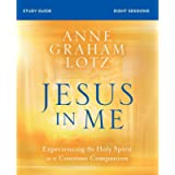 Jesus in Me Study Guide: Experiencing the Holy Spirit as a Constant Companion