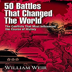 50 Battles That Changed the World