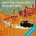 Un aller simple Hörbuch von Didier van Cauwelaert Gesprochen von: Didier van Cauwelaert