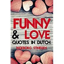 Funny & Love Quotes in Dutch (In Dutch series Book 2)