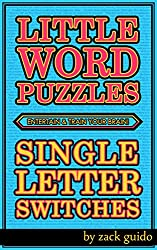 Little Word Puzzles To Entertain & Train Your Brain! - Single Letter Switches: 300+ Word Puzzles To Entertain & Train Your Brain!
