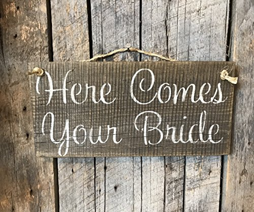 (Here Comes Your Bride Barn Wood Sign)
