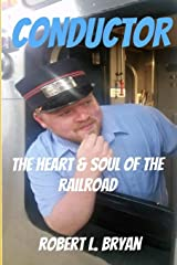 Conductor: The Heart & Soul of the Railroad Paperback