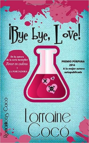 Bye bye, Love! (Las hermanas De Marsi) (Volume 1) (Spanish Edition): Lorraine Cocó: 9781512037180: Amazon.com: Books