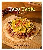Taco Table, Lois Ellen Frank, 1583691316
