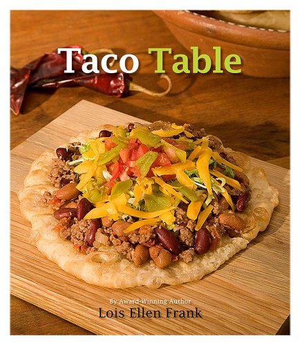 Taco Table by Lois Ellen Frank