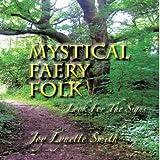 Mystical Faery Folk, Joy Lynette Smith, 1477242287