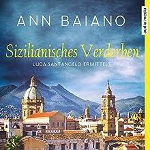 Sizilianisches Verderben (Luca Santangelo 3) Hörbuch von Ann Baiano Gesprochen von: Martin Umbach
