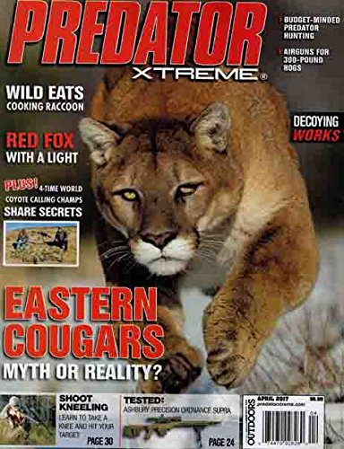 PREDATOR XTREME Magazine April 2017 EASTERN COUGARS, Coyote Calling, Decoying (Wall Xtreme)