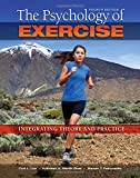 img - for The Psychology of Exercise: Integrating Theory and Practice book / textbook / text book