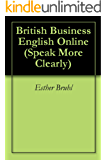 British Business English Online (Speak More Clearly)