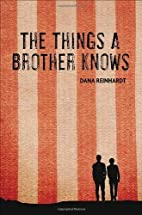 The Things a Brother Knows by Reinhardt,…