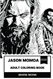 Jason Momoa Adult Coloring Book: Aquaman and Conan the Barbarian Star, Khal Drogo from Game of Throne and Ronon from Stargate, Acclaimed Actor Inspired Adult Coloring Book (Jason Momoa Books)