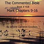 The Commented Bible: Book 41B - Mark | Jerome Cameron Goodwin