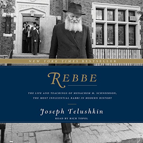 Rebbe: The Life and Teachings of Menachem M. Schneerson, the Most Influential Rabbi in Modern History Audiobook [Free Download by Trial] thumbnail