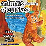 Children books: Animals, Where Do They Live? (Ebook with audio+video) (Animal Habitats,Nature)(Values book) (Beginner readers,Picture books) (Values books ... readers collection 3) (English Edition)