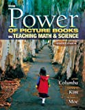 The Power of Picture Books in Teaching Math and Science : Grades Prek-8, Columba, Lynn, 1890871591