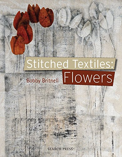 Stitched Textiles: Flowers ()