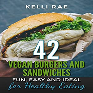 42 Vegan Burgers and Sandwiches Audiobook