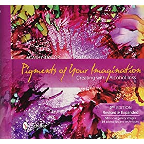 Pigments of Your Imagination: Creating with Alcohol Inks
