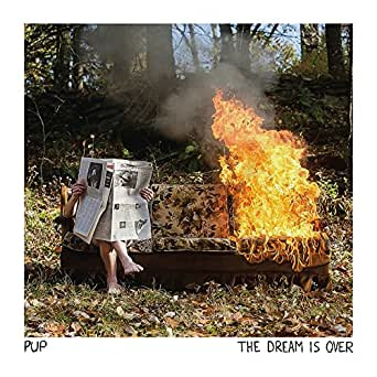 The Dream Is Over by Pup on Amazon Music - Amazon com