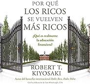 Por qué los ricos se vuelven más ricos [Why the Rich Get Richer]: ¿Qué es realmente la educación financiera? [