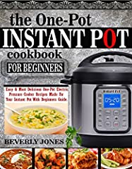 Enjoy Fresh and Foolproof One-Pot Recipes - The Easy Way!We know you want to improve your culinary skills and become a Master Chef to impress your friends, family and guests. We know you want to utilize your Instant Pot to its fullest potenti...
