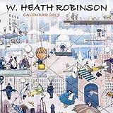 W. Heath Robinson wall calendar 2017 (Art calendar)