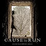 Cause to Run: An Avery Black Mystery, Book 2 | Blake Pierce