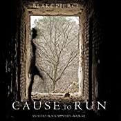 Cause to Run: An Avery Black Mystery, Book 2 | Blake Pierce