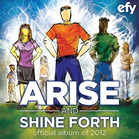 LDS 2012 EFY Arise & Shine Forth Songbook - LDS Sheet Music