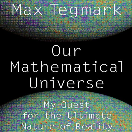 Our Mathematical Universe: My Quest for the Ultimate Nature of Reality Audiobook [Free Download by Trial] thumbnail