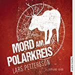 Mord am Polarkreis: Lappland-Krimi | Lars Pettersson