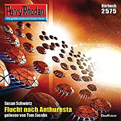 Flucht nach Anthuresta (Perry Rhodan 2575)
