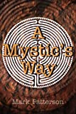 A Mystic's Way, Mark Patterson, 0595269095