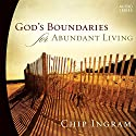 God's Boundaries for Abundant Living Lecture by Chip Ingram Narrated by Chip Ingram