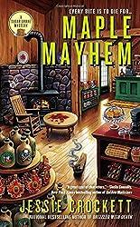 By Jessie Crockett Maple Mayhem (A Sugar Grove Mystery)