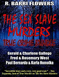 The Sex Slave Murders True Crime Bundle: Serial Killers Gerald & Charlene Gallego\Fred & Rosemary West\Paul Bernardo & Karla Homolka