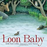 Loon Baby, Molly Beth Griffin, 0547254873