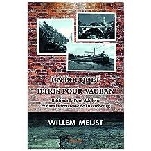 Un bouquet d'iris pour Vauban: Rififi sur le Pont Adolphe et dans la forteresse de Luxembourg (Collection Classique / Edilivre) (French Edition)