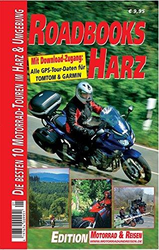 M&R Roadbooks: Harz: Die besten 10 Motorrad-Touren im Harz und Umgebung