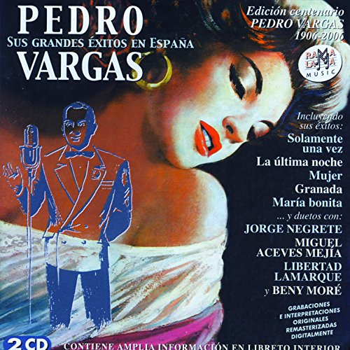 Stream or buy for $9.99 · Pedro Vargas. Sus Grandes Éxit.